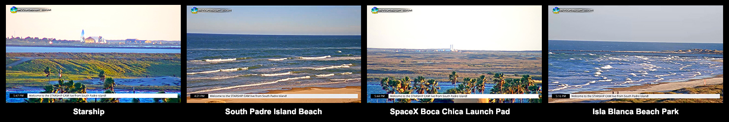 Live views of Starship, SpaceX Boca Chica launch pad, Isla Blanca Beach Park, and the beaches of South Padre Island
