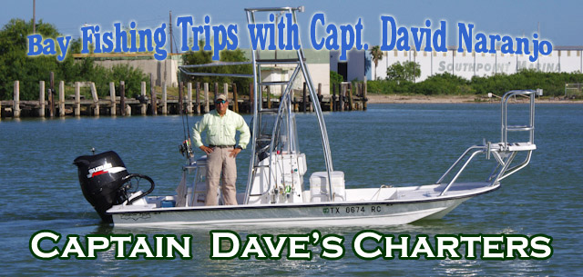 Captain Dave's Charters Lower Laguna Madre  Fishing with Captain David Naranjo