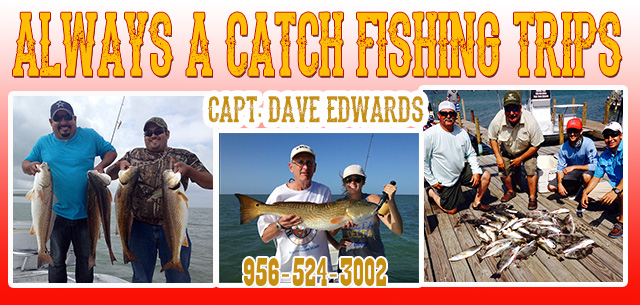 Always A Catch fishing trips Captain Dave Edwards South Padre Island