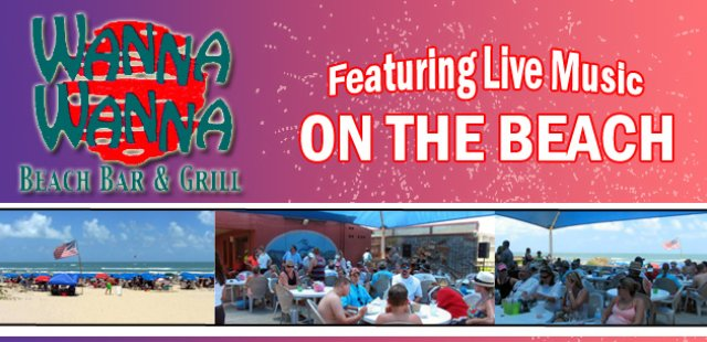 Wanna Wanna Beach Bar & Grill Live Music on the beach South Padre Island